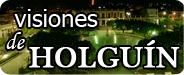 Visiones de Holguín