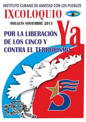 Cartel del IX Coloquio por la liberación de Los Cinco y contra el Terrorismo