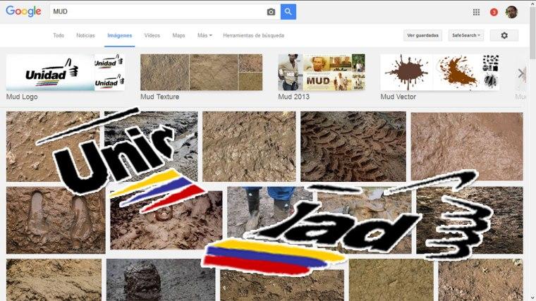 La MUD opositora en Venezuela nunca ha contactado a los chicos de Google Imágenes. Ponga MUD en el buscador y fíjese en las imágenes, puro barro maloliente. Composición: VDC